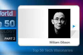The king of cyberpunk, William Gibson, has dreamed up all manner of high-minded techno wizardry, some of which has actually started to come true. His early stories introduced the term cyberspace