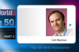 Udi Manber - From Yahoo to Amazon's A9 to Google, Manber has been one of the search business's greatest contributors. He was a key member of the Alta Vista design team on what many feel was the best engine running until Google came along.