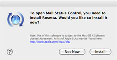 If a program (such as Mail Status Control) requires Rosetta, Software Update will offer to install it.