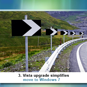 3.  Vista upgrade simplifies move to Windows 7