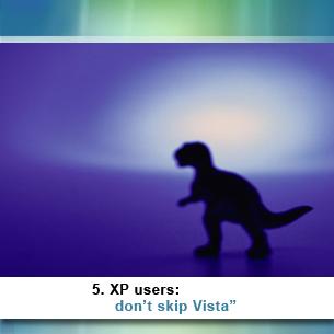 5. XP users: don't skip Vista