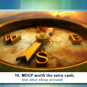 10. MDOP worth the extra cash, but also shop around
