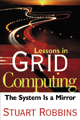 Lessons in Grid Computing